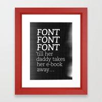 Font Font Font 'till Her… Framed Art Print