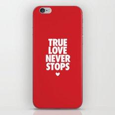True Love Never Stops iPhone & iPod Skin