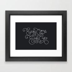 Easy Come. Easy Go. Framed Art Print