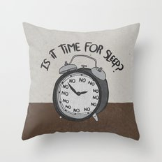 IS IT TIME FOR SLEEP Throw Pillow
