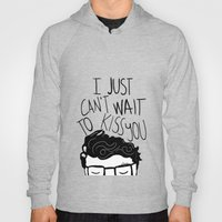 I just can't wait to kiss you ♥ Hoody