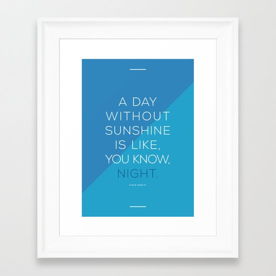 A Day Without Sunshine. Framed Art Print