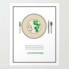 We cannot eat Money Art Print