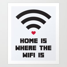 Home Where WiFi Is Funny Quote Art Print