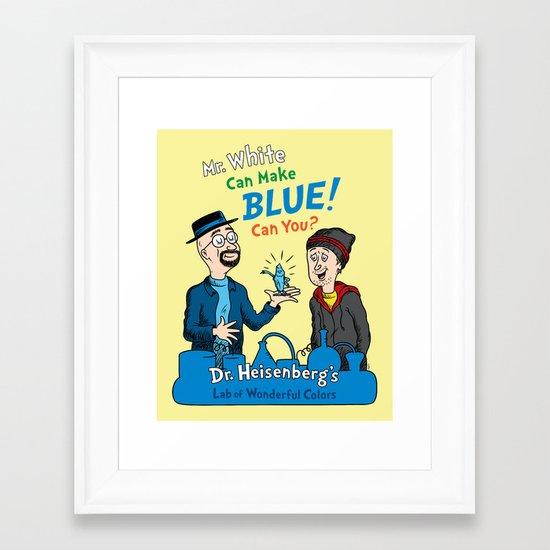 Mr. White Can Make Blue! Framed Art Print