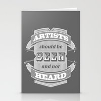Artists Should Be Seen and Not Heard Stationery Cards