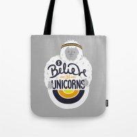 I believe in Unicorns Tote Bag