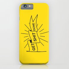 GET SHIT DONE iPhone 6 Slim Case