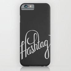 Hashtag iPhone 6 Slim Case