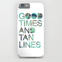 iPhone Cases featuring Good Times and Tan Lines by Text Guy
