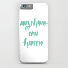 Anything can happen iPhone 6s Slim Case