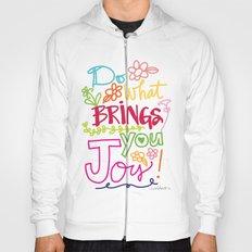 Do What Brings You Joy Hoody