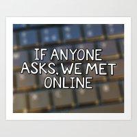 If Anyone Asks, We Met O… Art Print