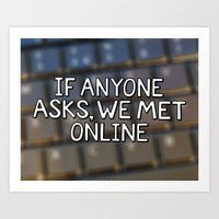 If Anyone Asks, We Met Online (Hand-Drawn) Art Print