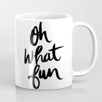 OH WHAT FUN Mug