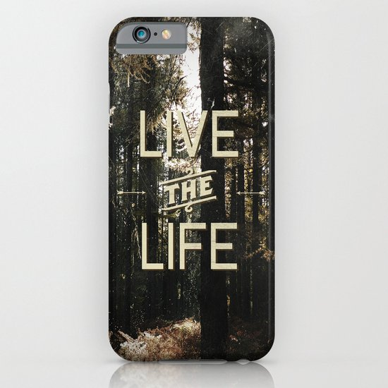 Live the Life iPhone & iPod Case