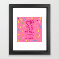OMG this shit is awesome Framed Art Print