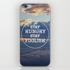 Stay Hungry Stay Foolish iPhone & iPod Skin