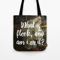 what is fleek and am i on it Tote Bag