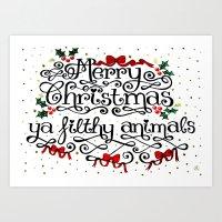 Merry Christmas Ya Filth… Art Print