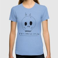 YOU SMELL BAD Womens Fitted Tee Athletic Blue SMALL