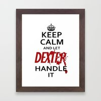Keep Calm And Let Dexter Handle It Framed Art Print