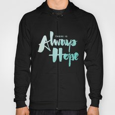 There is Always Hope Hoody