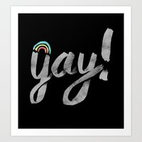 Yay Gay! Art Print