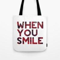 I Smile... Tote Bag