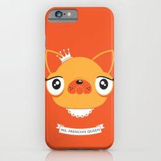 Ms. Frenchie Queen iPhone 6 Slim Case