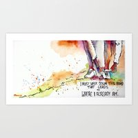 I must walk down this road that leads to where I already am Art Print