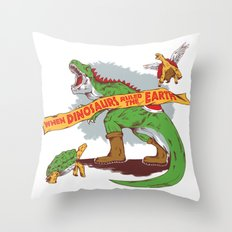 When Dinosaurs ruled the earth Throw Pillow