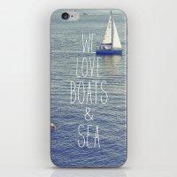 We love Boats and Sea iPhone & iPod Skin