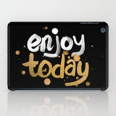 Enjoy Today iPad Case