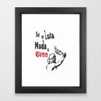 Só a luta muda a vida (only fight changes life) Framed Art Print