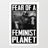 Fear Of A Feminist Planet (Suffragist Edition) Art Print