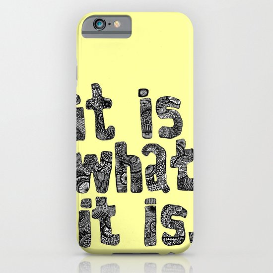 What It Is iPhone & iPod Case
