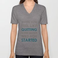 When you feel like quitting - Motivational print Unisex V-Neck