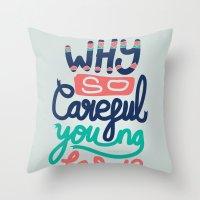 Why So Careful Throw Pillow