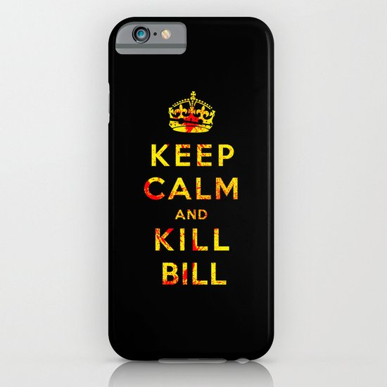 Keep Calm and Kill Bill iPhone & iPod Case