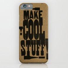 MAKE COOL STUFF!!!! iPhone 6s Slim Case