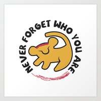 Never Forget Who You Are. Art Print