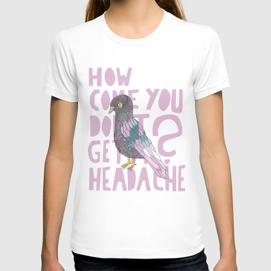 Headache! T-shirt