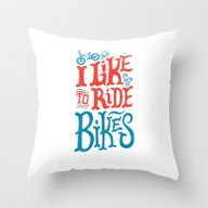 I Like To Ride Bikes Throw Pillow