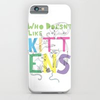 Who Doesnt Like Kittens? iPhone 6 Slim Case