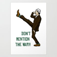Don't Mention the War!! Art Print