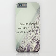 Seasons are changing and waves are crashing and stars are falling for us. iPhone 6 Slim Case