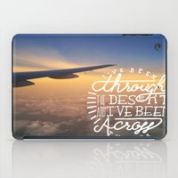 I've been through the desert, and I've been across the sea iPad Case
