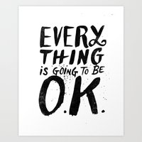 EVERY THING IS GOING TO … Art Print