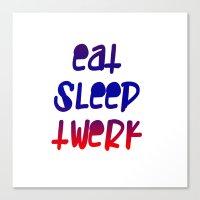 Eat Sleep Twerk Canvas Print
